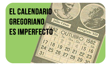 El Calendario Gregoriano es Imperfecto.