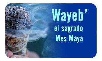 Wayeb' el sagrado Mes Maya