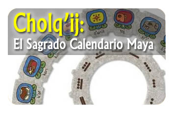Cholq'ij: El Sagrado Calendario Maya