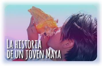 La historia de un joven Maya