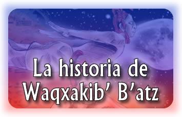 La historia de Waqxakib' B'atz