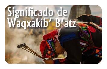 Significado de Waqxakib' B'atz