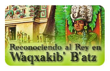 Reconociendo al Rey en Waqxakib' B'atz'