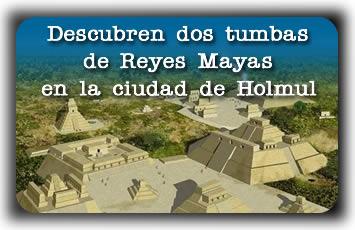 Descubren dos tumbas de Reyes Mayas en la ciudad de Holmul