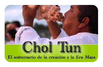 Chol Tun El aniversario de la creación y la Era Maya