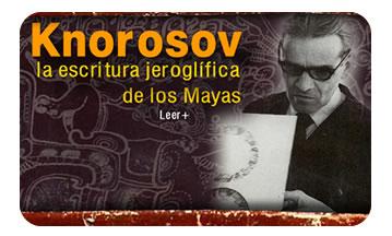 Knorosov, la escritura jeroglífica de los Mayas