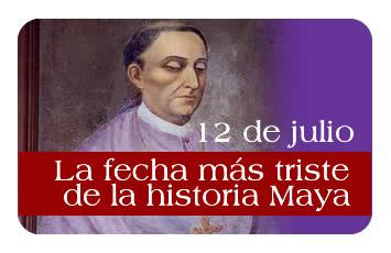12 de julio: La fecha más triste de la historia Maya