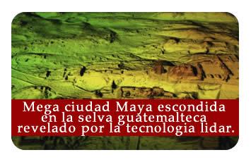 Mega ciudad Maya escondida en la selva Guatemalteca